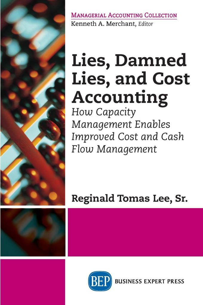Lies, Damned Lies, and Cost Accounting als eBook epub