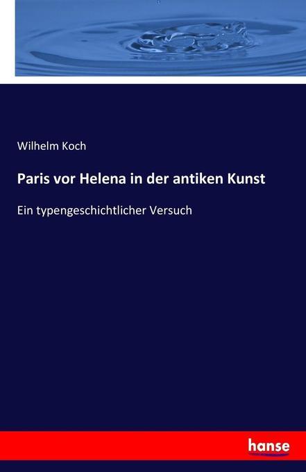 Paris vor Helena in der antiken Kunst als Buch (kartoniert)