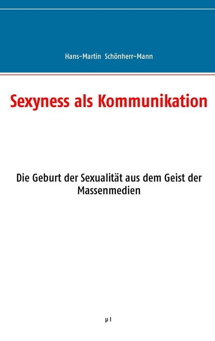 Sexyness als Kommunikation als Buch (kartoniert)
