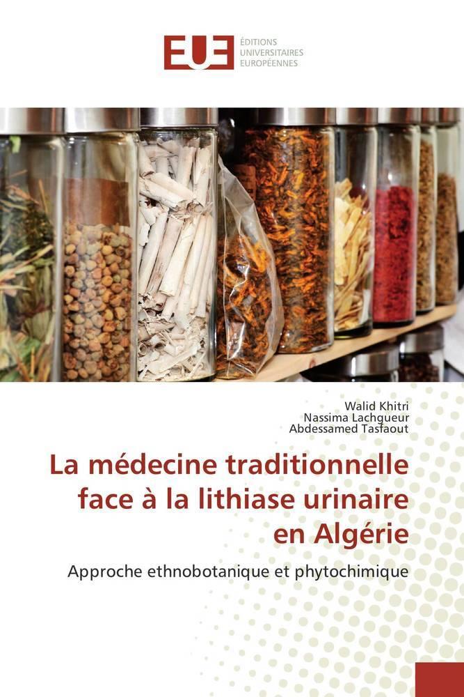 La médecine traditionnelle face à la lithiase urinaire en Algérie als Buch (kartoniert)