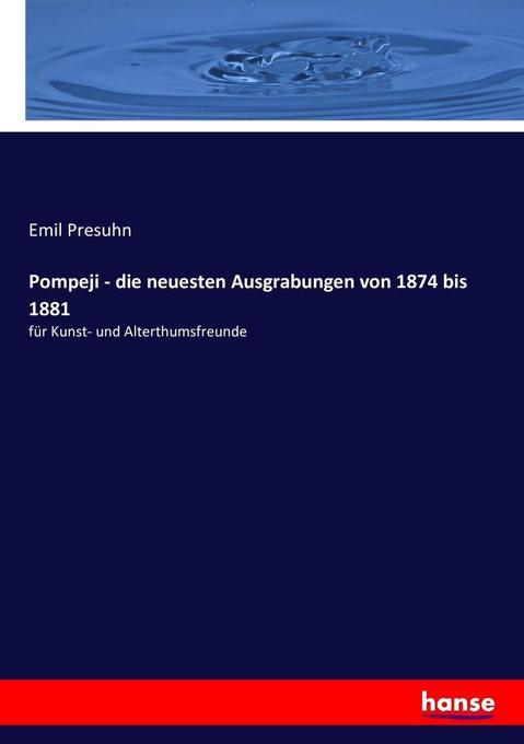 Pompeji - die neuesten Ausgrabungen von 1874 bis 1881 als Buch (kartoniert)