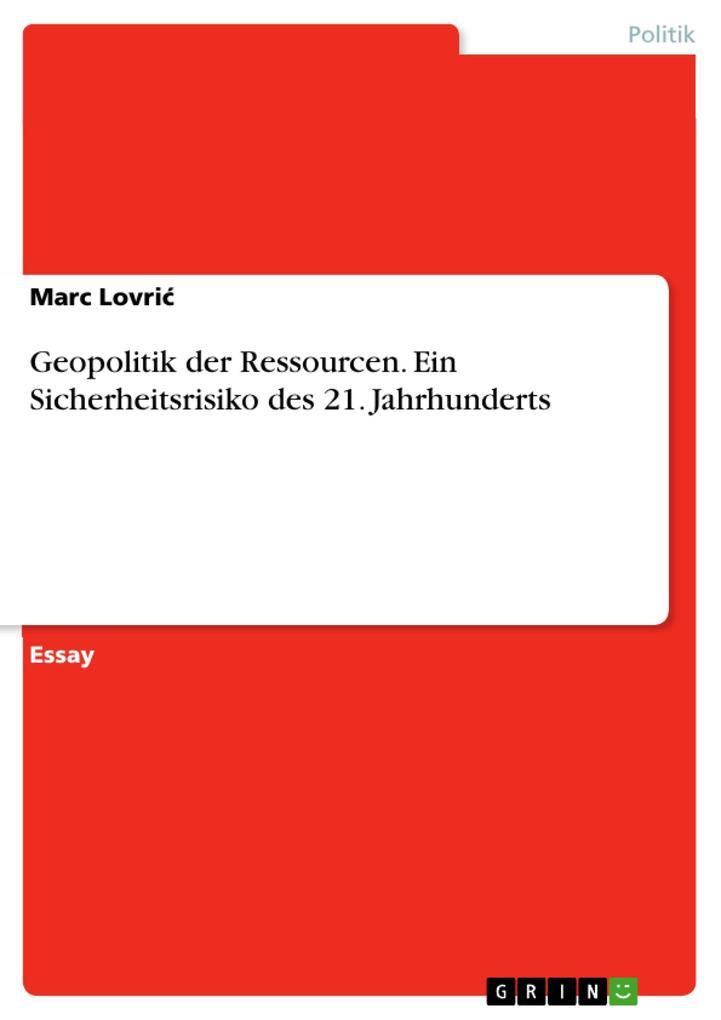 Geopolitik der Ressourcen. Ein Sicherheitsrisiko des 21. Jahrhunderts als Buch (kartoniert)