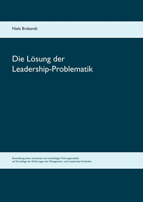 Die Lösung der Leadership-Problematik als Buch (gebunden)