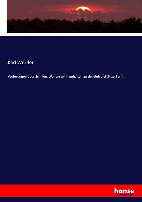 Vorlesungen über Schillers Wallenstein - gehalten an der Universität zu Berlin als Buch (kartoniert)