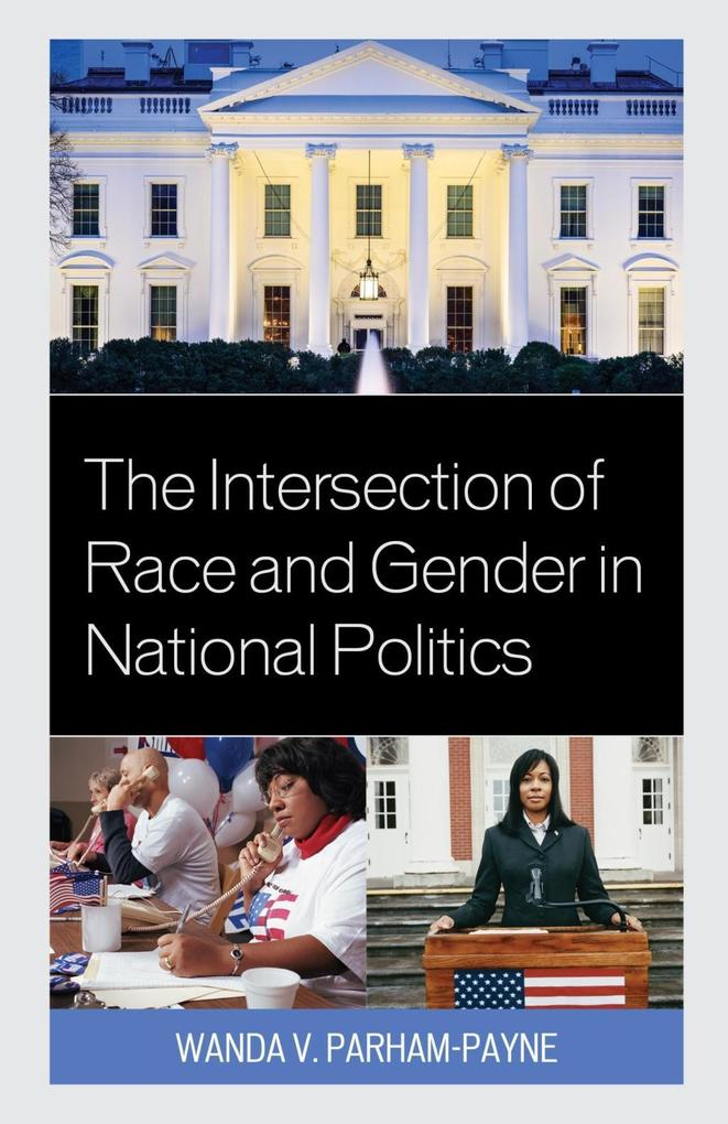The Intersection of Race and Gender in National Politics als eBook epub