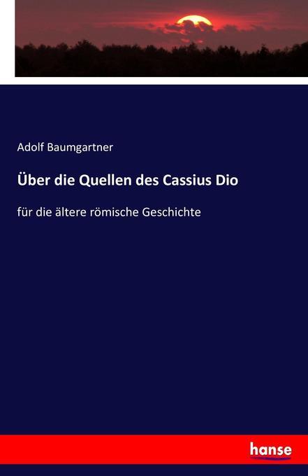 Über die Quellen des Cassius Dio als Buch (kartoniert)