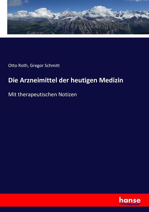 Die Arzneimittel der heutigen Medizin als Buch (kartoniert)