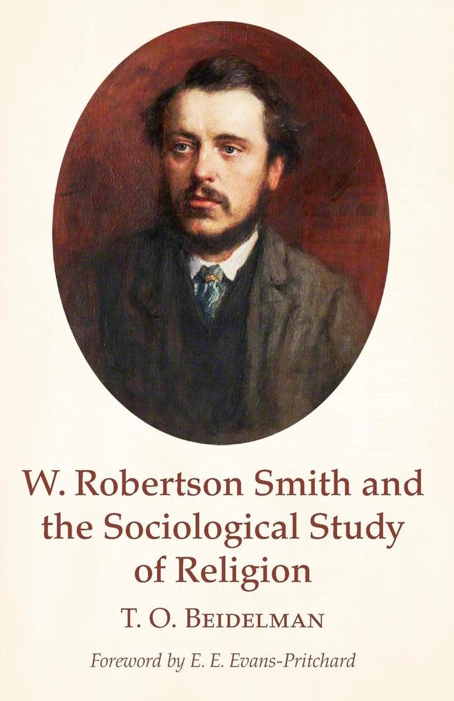 W. Robertson Smith and the Sociological Study of Religion als Taschenbuch