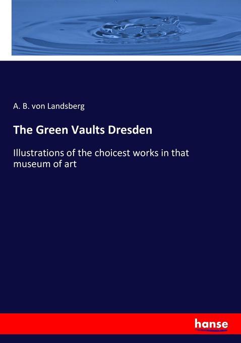 The Green Vaults Dresden als Buch (kartoniert)