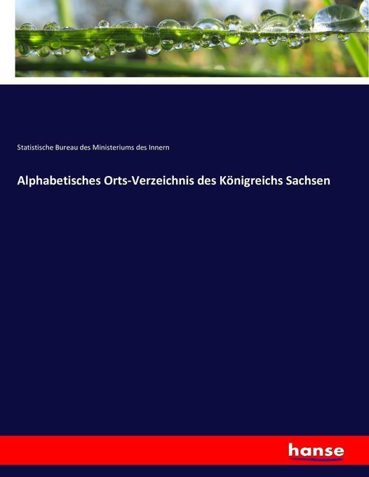 Alphabetisches Orts-Verzeichnis des Königreichs Sachsen als Buch (kartoniert)