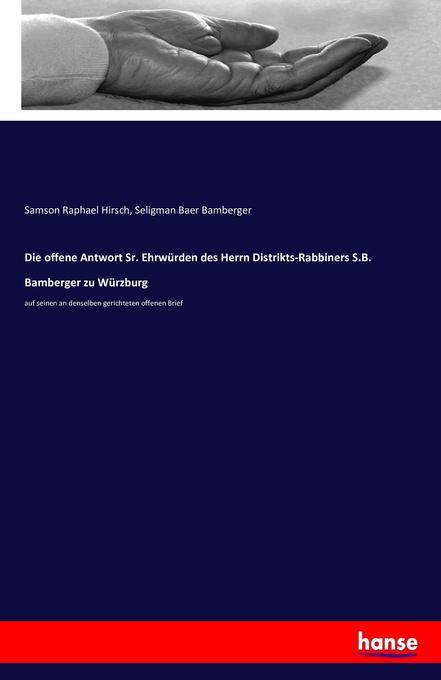 Die offene Antwort Sr. Ehrwürden des Herrn Distrikts-Rabbiners S.B. Bamberger zu Würzburg als Buch (kartoniert)