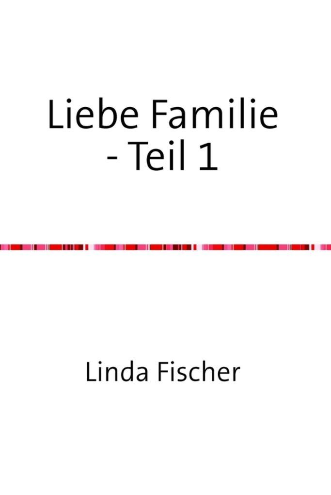 Liebe Familie - Teil 1 als eBook