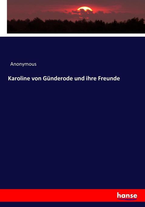 Karoline von Günderode und ihre Freunde als Buch (kartoniert)