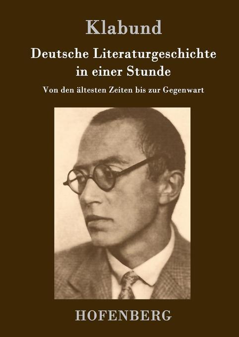 Deutsche Literaturgeschichte in einer Stunde als Buch (gebunden)