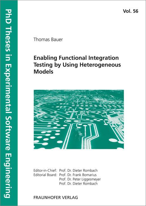 Enabling Functional Integration Testing by Using Heterogeneous Models. als Buch (kartoniert)
