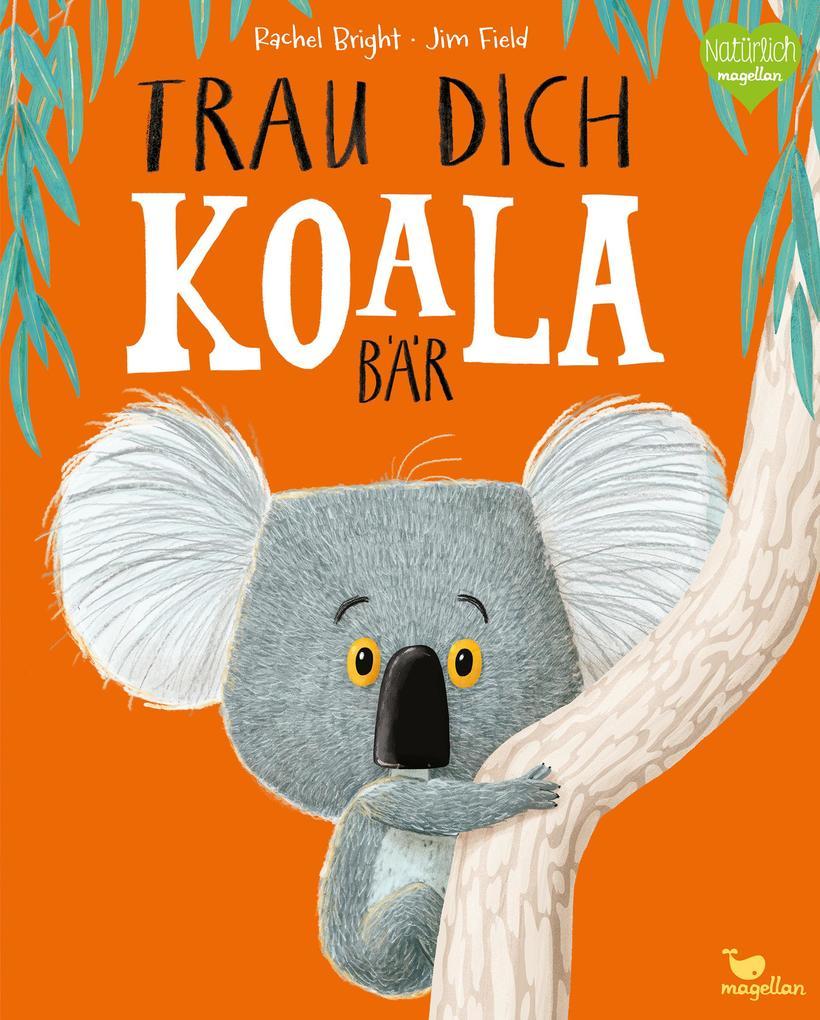 Trau dich, Koalabär als Buch (gebunden)