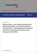 Mikrostruktur- und mechanismusbasierte Werkstoffmodelle zur Beschreibung des Deformations- und Lebensdauerverhaltens von thermomechanisch beanspruchten Graugusswerkstoffen