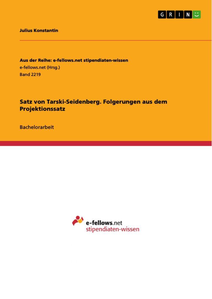Satz von Tarski-Seidenberg. Folgerungen aus dem Projektionssatz als eBook pdf