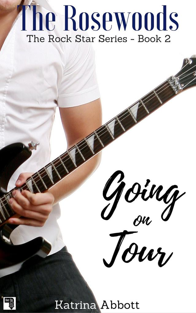Going on Tour (The Rosewoods Rock Star Series, #2) als eBook epub