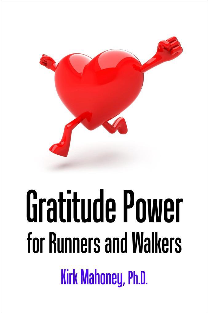 Gratitude Power for Runners and Walkers (Racing Veteran, #1) als eBook epub