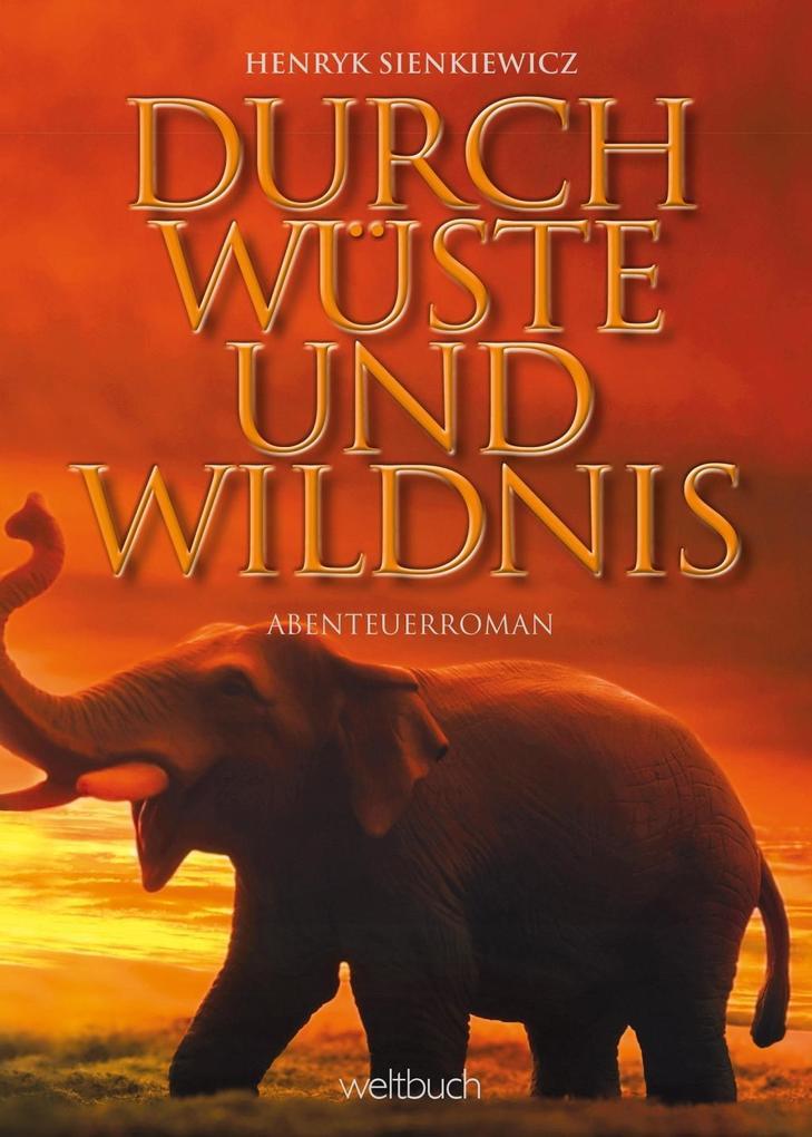 DURCH WÜSTE UND WILDNIS als Buch (kartoniert)