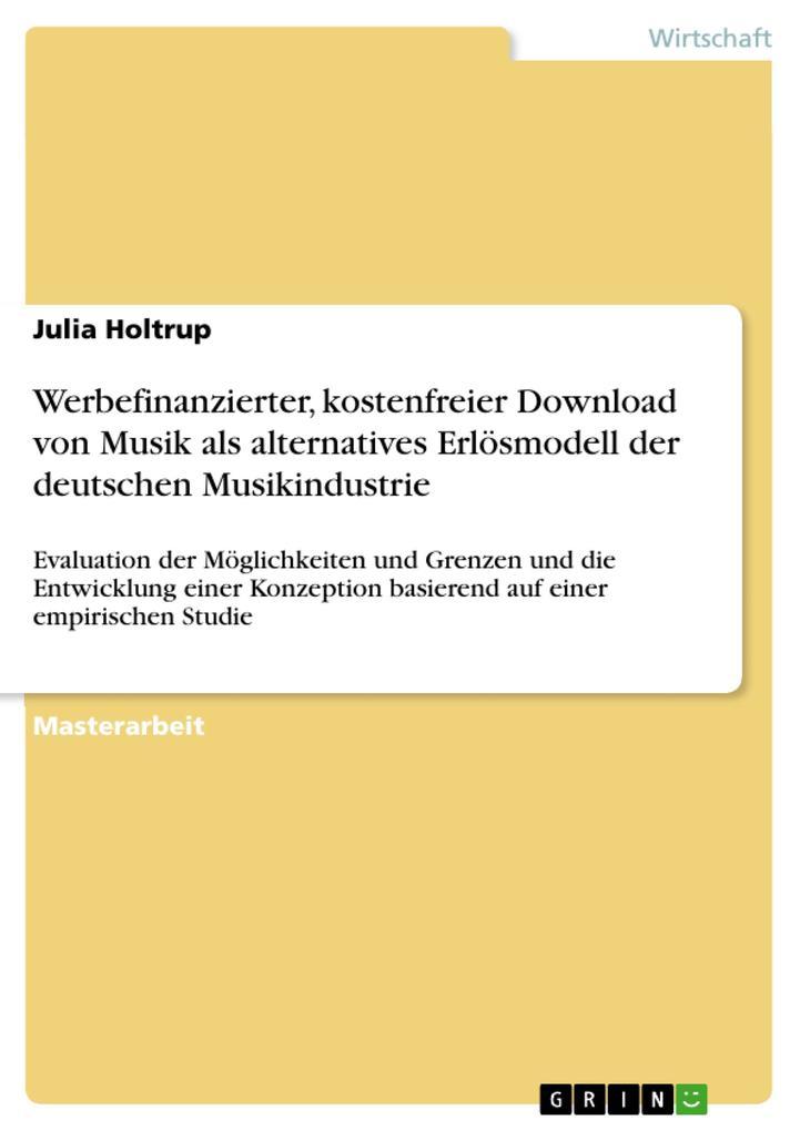 Werbefinanzierter, kostenfreier Download von Musik als alternatives Erlösmodell der deutschen Musikindustrie als eBook pdf