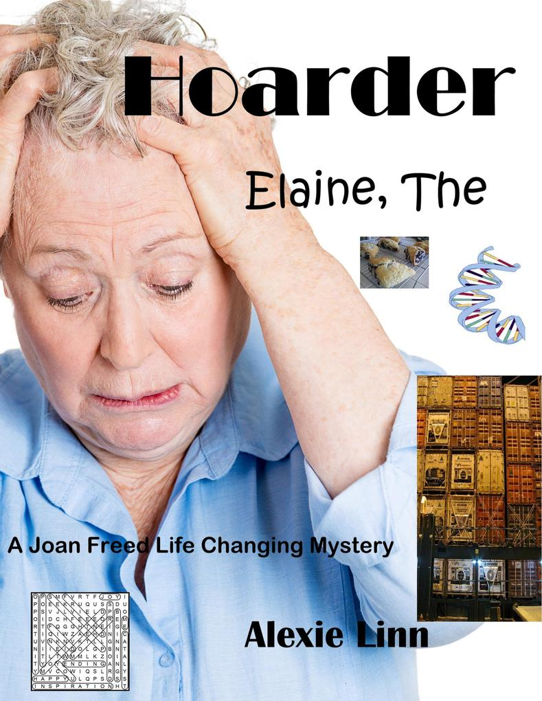 Elaine The Hoarder (A Life Changing Joan Freed Mystery Adventure, #5) als eBook epub