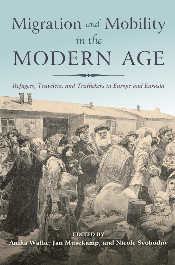 Migration and Mobility in the Modern Age als eBook epub
