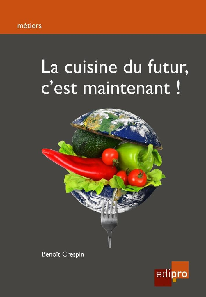 La cuisine du futur, c'est maintenant ! als eBook epub