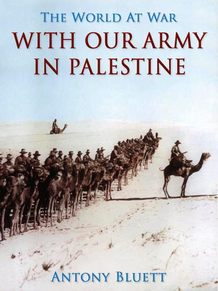 With Our Army in Palestine als eBook epub