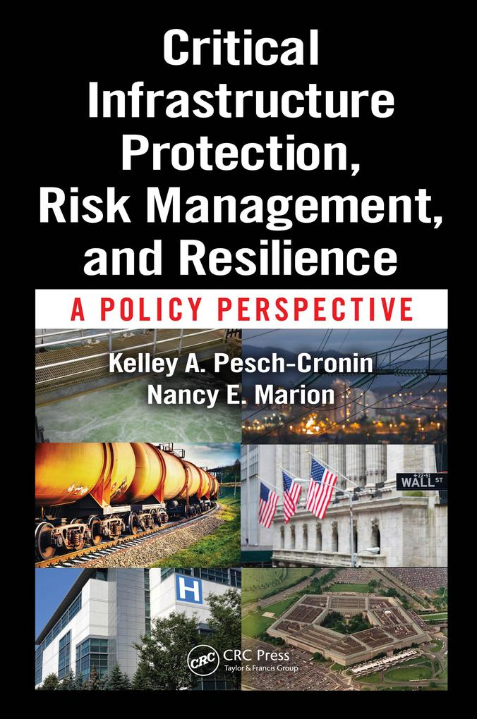 Critical Infrastructure Protection, Risk Management, and Resilience als eBook epub