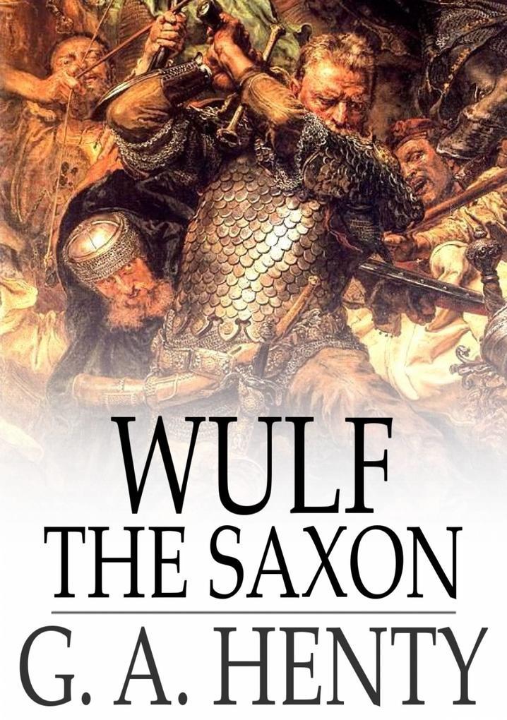 Wulf the Saxon als eBook epub