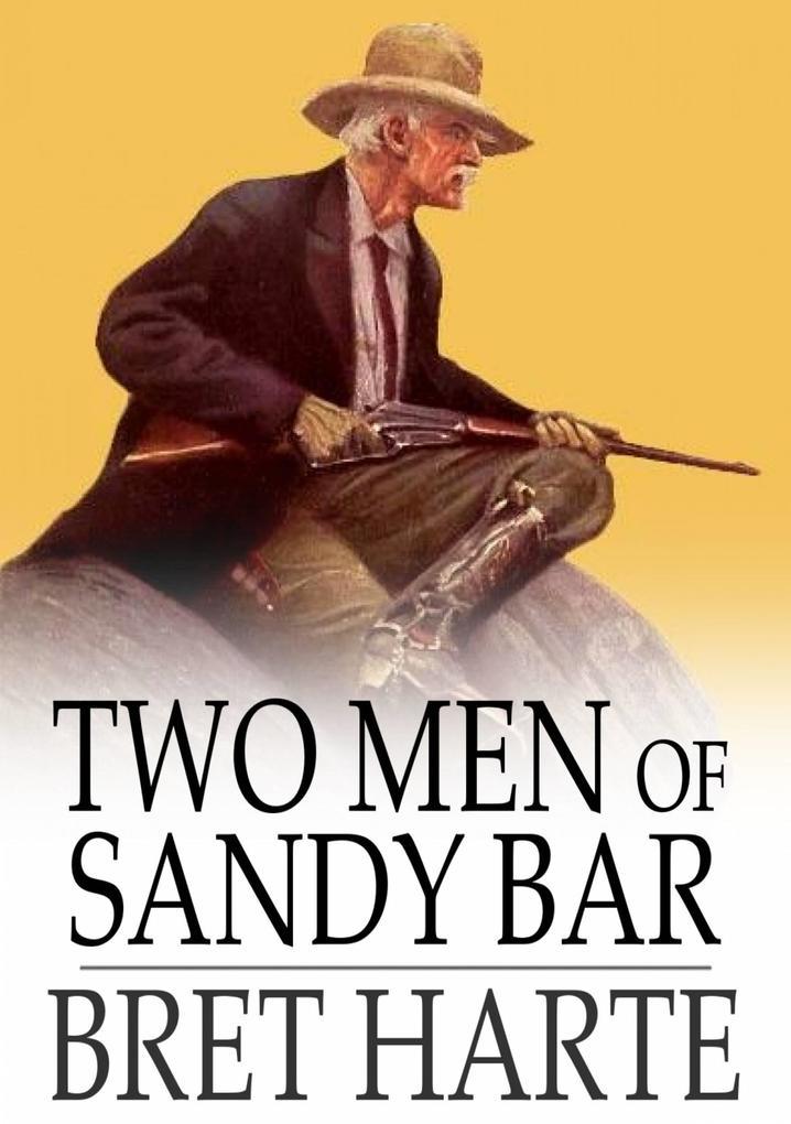 Two Men of Sandy Bar als eBook epub