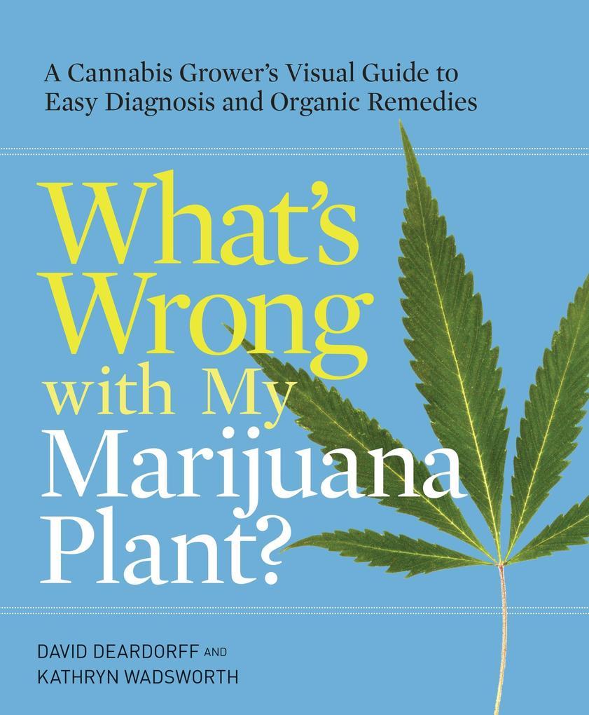 What's Wrong With My Marijuana Plant? als Taschenbuch
