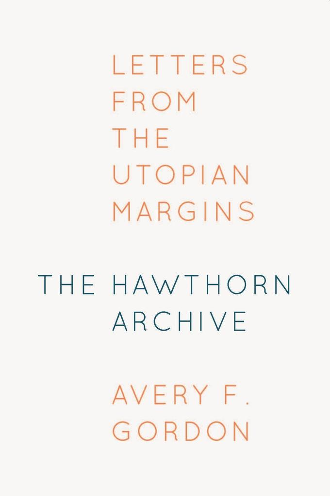 The Hawthorn Archive: Letters from the Utopian Margins als Buch (gebunden)
