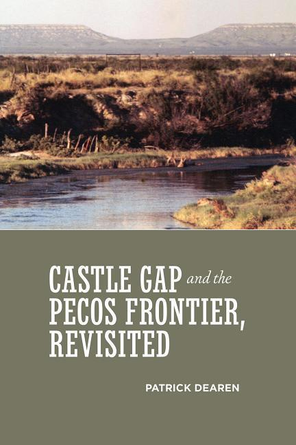 Castle Gap and the Pecos Frontier, Revisited als Taschenbuch