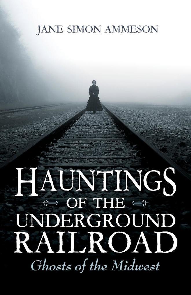 Hauntings of the Underground Railroad als Taschenbuch