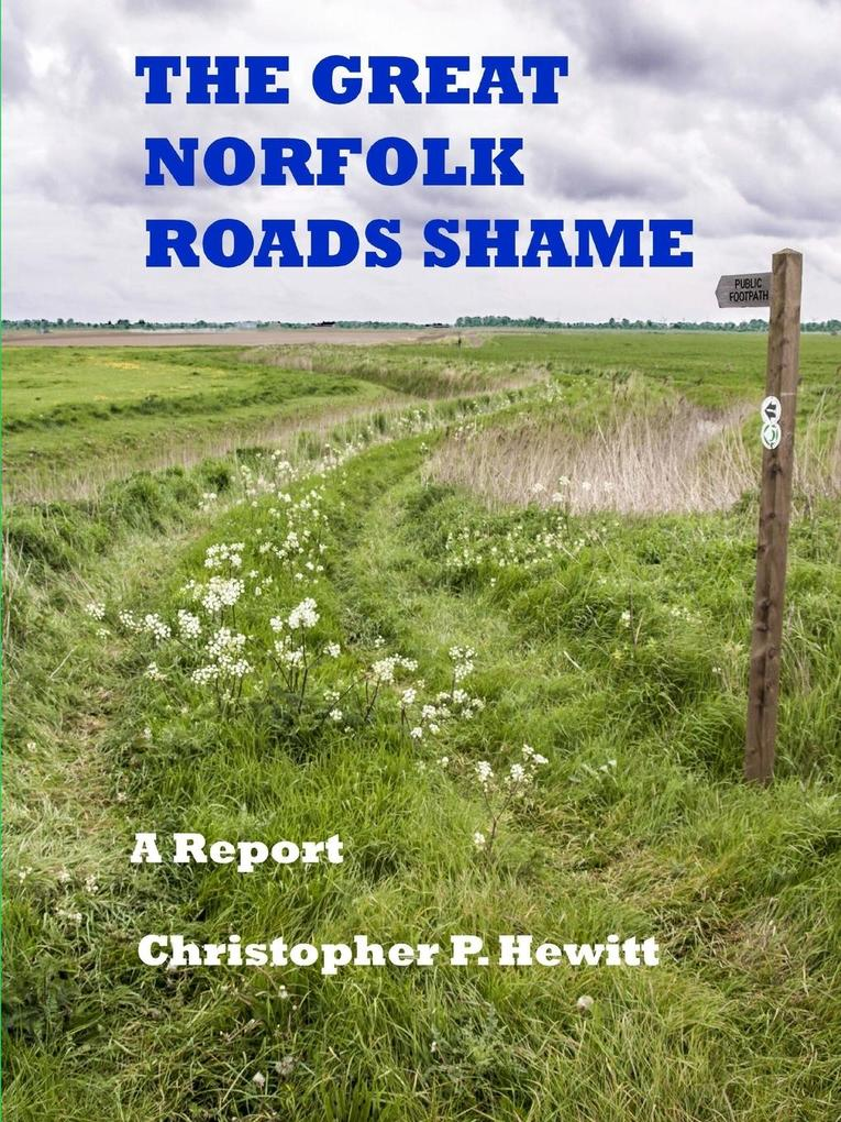 THE GREAT NORFOLK ROADS SHAME A Report als Taschenbuch