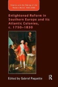 Enlightened Reform in Southern Europe and its Atlantic Colonies, c. 1750-1830 als Taschenbuch