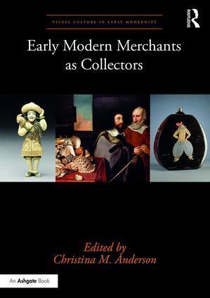 Early Modern Merchants as Collectors als Buch (gebunden)