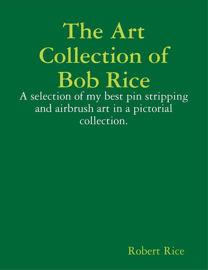 The Art Collection of Bob Rice als Taschenbuch