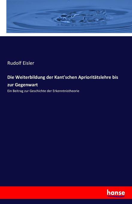 Die Weiterbildung der Kant'schen Aprioritätslehre bis zur Gegenwart als Buch (kartoniert)