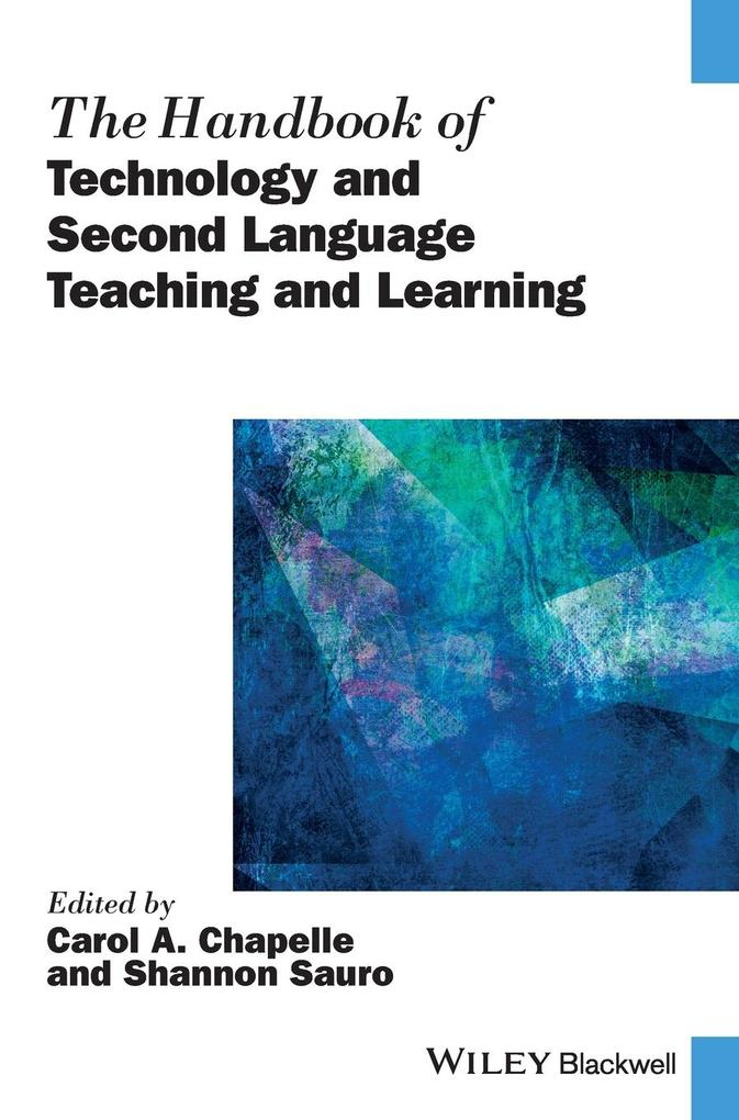 The Handbook of Technology and Second Language Teaching and Learning als Buch (gebunden)