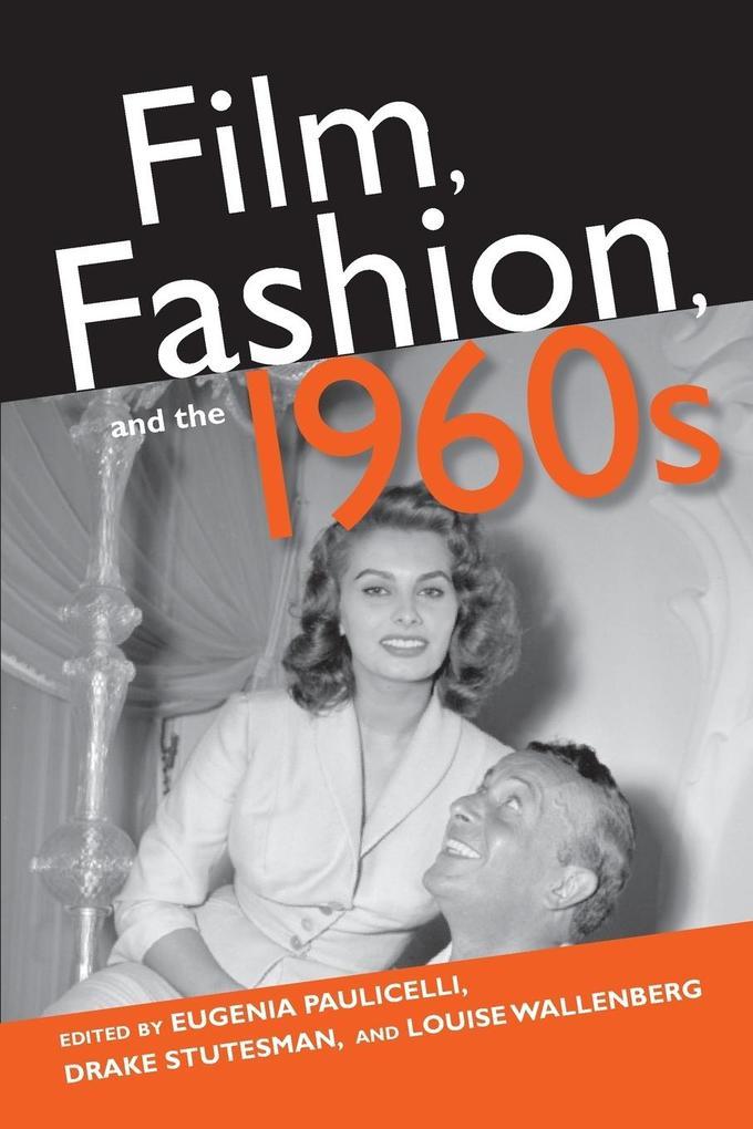 Film, Fashion, and the 1960s als Taschenbuch