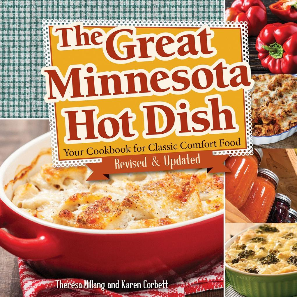 The Great Minnesota Hot Dish: Your Cookbook for Classic Comfort Food als Taschenbuch