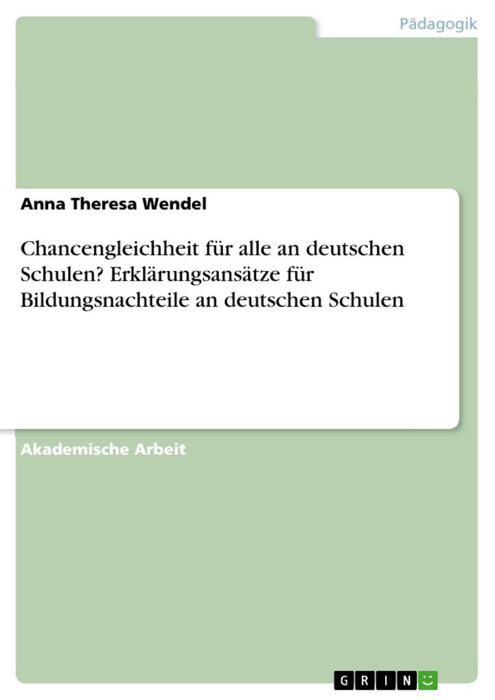 Chancengleichheit für alle an deutschen Schulen? Erklärungsansätze für Bildungsnachteile an deutschen Schulen als Buch (kartoniert)