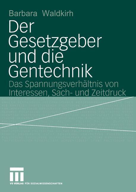 Der Gesetzgeber und die Gentechnik als Buch (kartoniert)