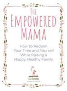 The Empowered Mama als Taschenbuch