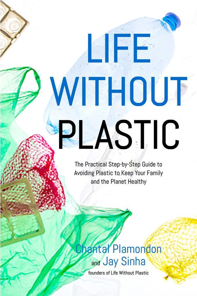 Life Without Plastic als Taschenbuch