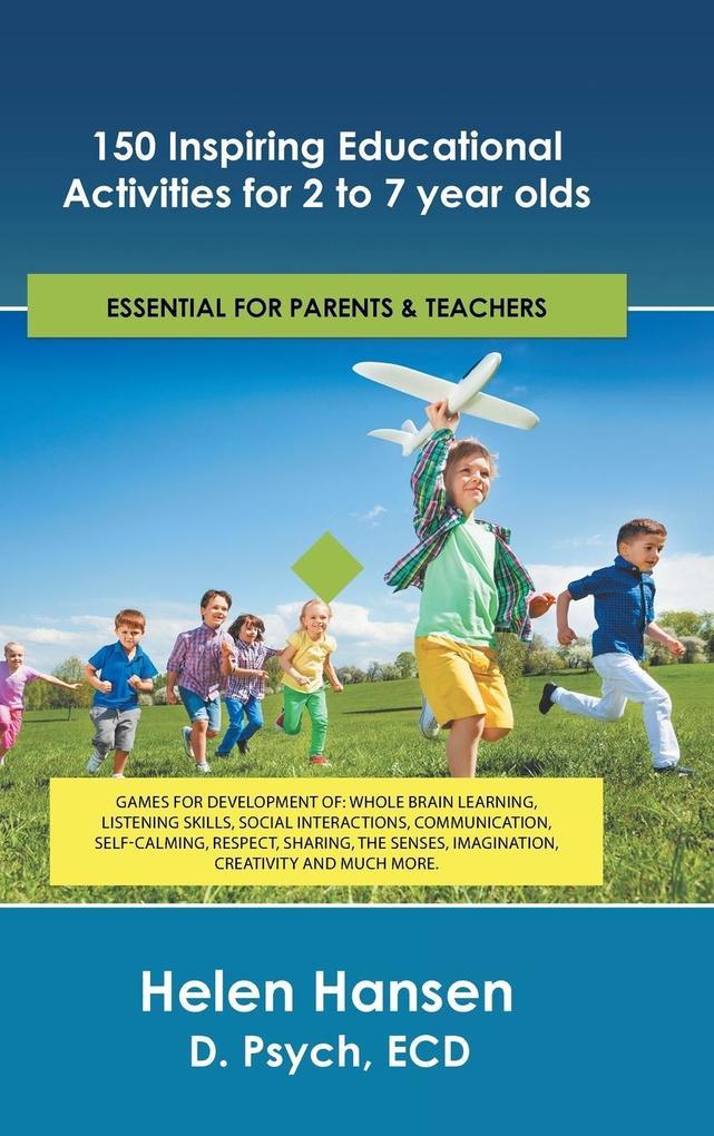 150 Inspiring Educational Activities for 2 to 7 year olds als Buch (gebunden)